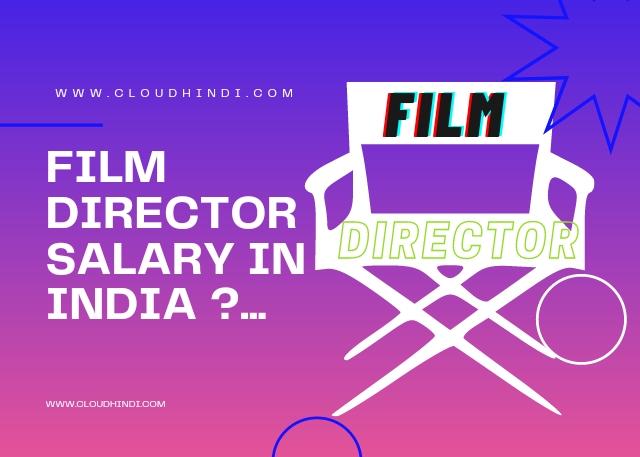 film director salary in india hindi.
