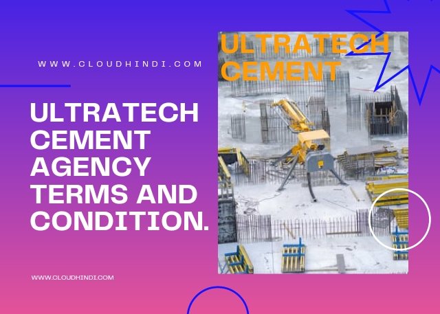 ultratech cement agency terms and condition.